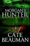 Morgan's Hunter, Cate Beauman, 1480031321