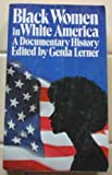 Black Women in White America, Gerda Lerner, 0394718801