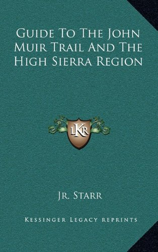 Read Online Guide To The John Muir Trail And The High Sierra Region ebook