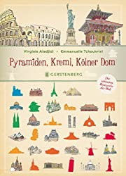 Pyramiden. Kreml. Kölner Dom. Die schönsten Bauwerke der Welt von Virginie Aladjidi (2012) Gebundene Ausgabe