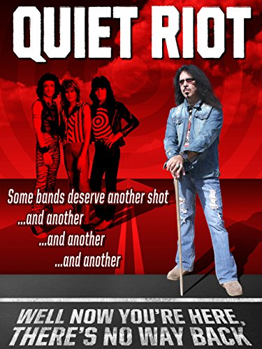 Quiet Riot: Well Now You're Here, There's No Way ()