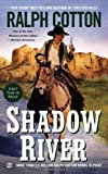 Shadow River, Ralph Cotton, 045146592X