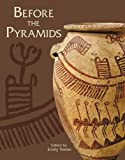 Before the Pyramids: The Origins of Egyptian Civilization (Oriental Institute Museum Publications (Paperback))