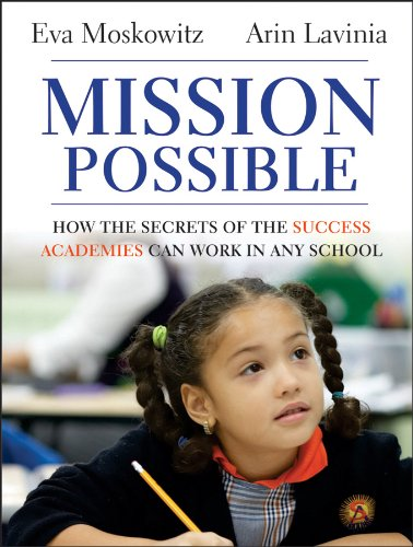 Mission Possible: How the Secrets of the Success Academies Can Work in Any School