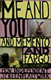 Me and You and Memento and Fargo : How Independent Screenplays Work, Murphy, Daniel and Murphy, 0826428045
