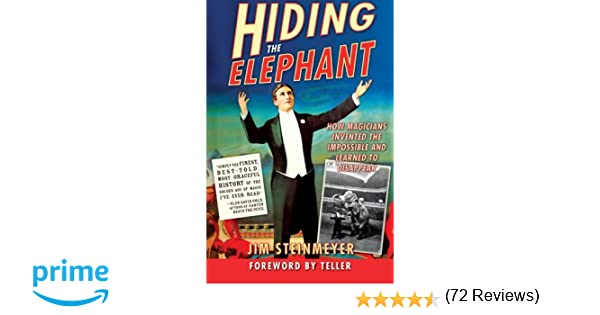Hiding The Elephant: How Magicians Invented The Impossible And ...
