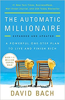 Book The Automatic Millionaire, Expanded and Updated: A Powerful One-Step Plan to Live and Finish Rich