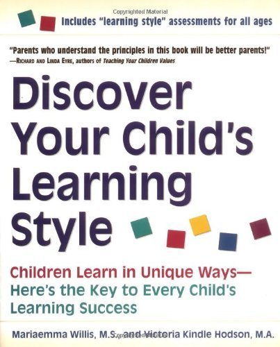 Discover Your Child's Learning Style: Children Learn in Unique Ways - Here's the Key to Every Child's Learning Success Paperback – October 13, - Style Children With