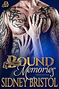 Bound Memories (Bayou Bound Book 3) by [Bristol, Sidney]