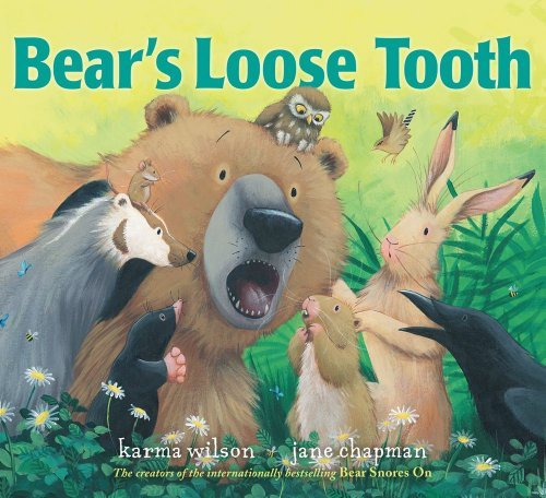 Bears Loose Tooth by Wilson, Karma [Margaret K. McElderry Books,2011] (Hardcover)