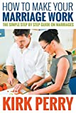 img - for How to Make Your Marriage Work: The Simple Step by Step Guide on Marriages book / textbook / text book
