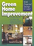 Green Home Improvement, Daniel D. Chiras, 0876290934