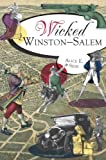 Wicked Winston-Salem, Alice E. Sink, 160949458X