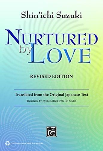 Nurtured by Love: Translated from the Original Japanese Text by Shin'ichi Suzuki (2013-12-02)