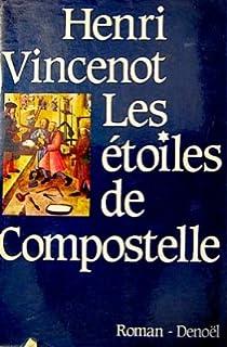 Les étoiles de Compostelle : roman, Vincenot, Henri