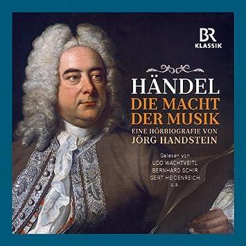 georg friedrich hndel die macht der musik eine hrbiografie 3 cds - Georg Friedrich Handel Lebenslauf