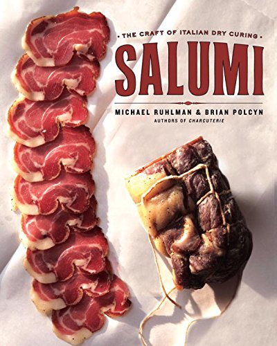 Salumi: The Craft of Italian Dry Curing by Michael Ruhlman, Brian Polcyn