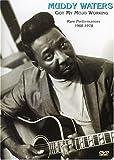 Muddy Waters - Got My Mojo Working: Rare Performances 1968-1978