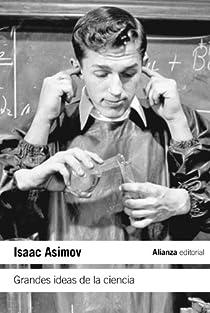 Grandes ideas de la ciencia par Isaac Asimov