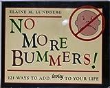 No More Bummers!, Elaine M. Lundberg, 0967095603