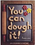 img - for You Can Dough It book / textbook / text book