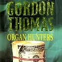 Organ Hunters: A David Morton Novel, Book 4 Audiobook by Gordon Thomas Narrated by Gary Dikeos