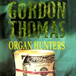 Organ Hunters: A David Morton Novel, Book 4 | Gordon Thomas