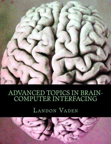 Advanced Topics in Brain-Computer Interfacing by Landon Vaden (2015-12-24)