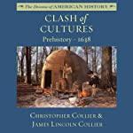 Clash of Cultures: Prehistory-1638 | Christopher Collier,James Lincoln Collier