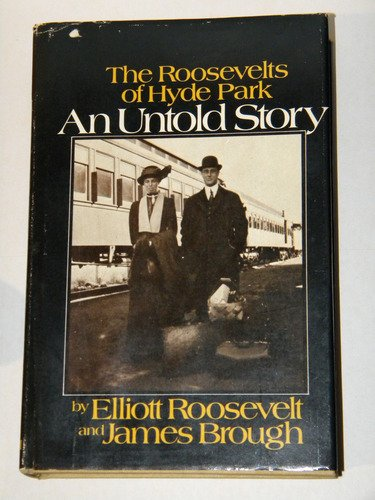 An Untold Story by Elliot Roosevelt and James Brough