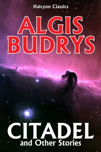Citadel and Other Stories by Algis Budrys (Halcyon Classics)