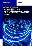 Klassische Elektrodynamik, Jackson, John David, 3110334461