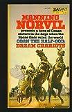 Dream Chariots, Manning Norvil, 0879973285