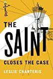 The Saint Closes the Case (The Saint Series)