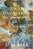 The Jewish Singularity, Avri Barr, 0595406254