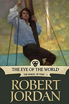 The Eye of the World: Book One of 'The Wheel of Time' (Wheel of Time Other 1) by [Jordan, Robert]