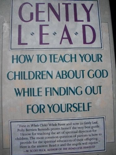 0060164891 - Polly Berrien Berends: Gently Lead: Or How to Teach Your Children About God While Finding Out for Yourself - Buch