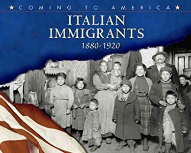Italian Immigrants: 1880-1920 (Coming to America)