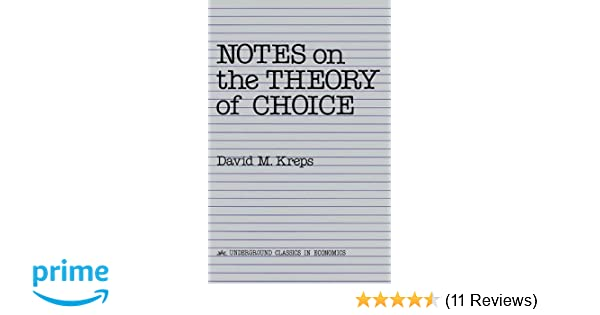Notes on the theory of choice underground classics in economics notes on the theory of choice underground classics in economics 8601416918341 economics books amazon fandeluxe Choice Image