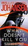 What Doesn't Kill You, Iris Johansen, 0312651295