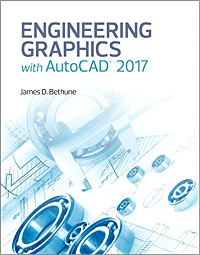 Engineering Graphics with AutoCAD 2017: James D. Bethune ...