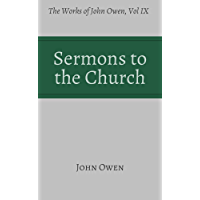Sermons to the Church (Works of John Owen, Volume 9)