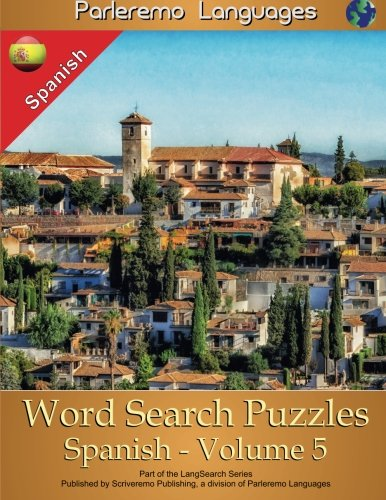 Parleremo Languages Word Search Puzzles Spanish - Volume 5 by CreateSpace Independent Publishing Platform