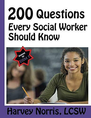 200 Questions Every Social Worker Should know: LCSW Exam Preparation Guide