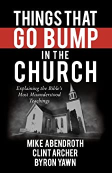 Things That Go Bump in the Church by [Abendroth, Mike, Archer, Clint, Yawn, Byron Forrest]