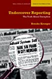 Undercover Reporting, Brooke Kroeger, 0810126192