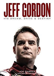 Book Cover: Jeff Gordon: His Dream, Drive & Destiny