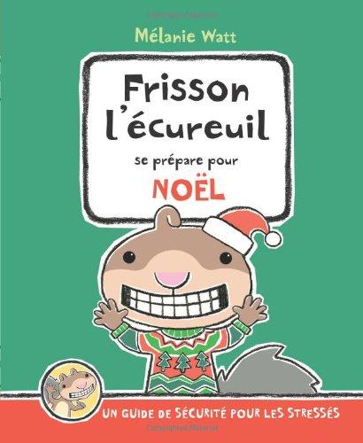 Frisson l'?cureuil Se Pr?pare Pour No?l: Un Guide de S?curit? Pour Les Stress's (French Edition)