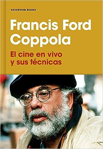 El cine en vivo y sus técnicas - Francis Ford Coppola