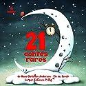 21 contes rares   Livre audio Auteur(s) : Hans Christian Andersen Narrateur(s) : Fabienne Prost